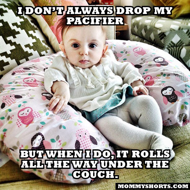 I Don't Always Drop My Pacifier