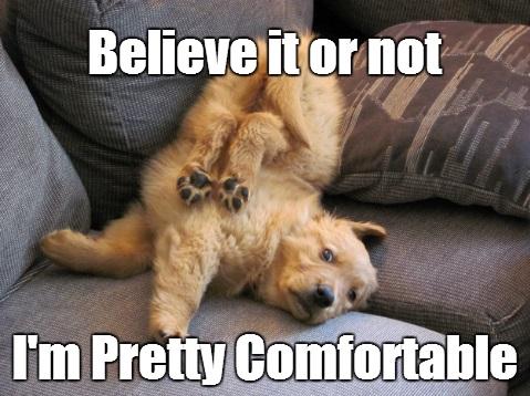 I'm Comfortable